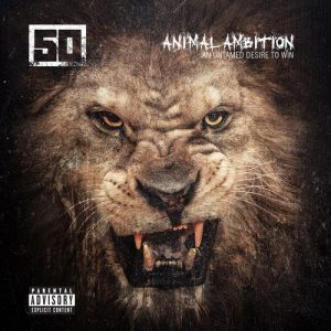 50 Cent - Animal Ambition - An Untamed Desire To Win (2014)