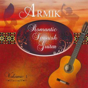 Armik - Romantic Spanish Guitar - Volume 1 (2014)