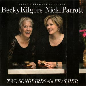 Becky Kilgore & Nicki Parrott - Two Songbirds Of A Feather (2015)