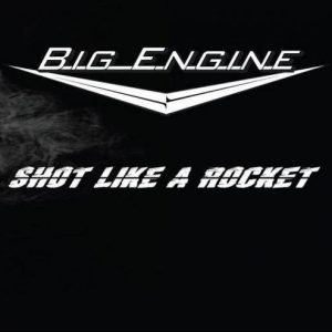 Big Engine - Shot Like A Rocket (2014)