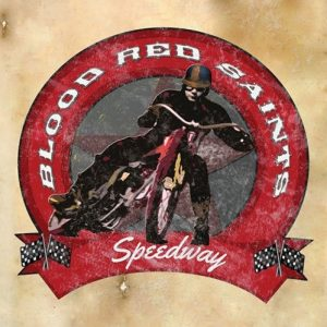 Blood Red Saints - Speedway (2015)