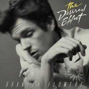 Brandon Flowers (The Killers) - The Desired Effect (2015)