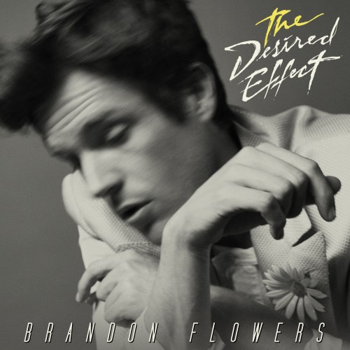 Brandon Flowers (The Killers) — The Desired Effect (2015)