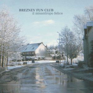 Brеznеv Fun Club — Il Misаntrоpо Felice (2015)