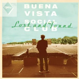 Buena Vista Social Club - Lost And Found (2015)