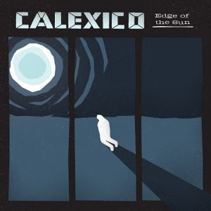 Calexico - Edge of the Sun (2015)