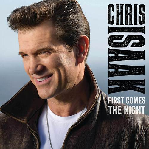 Chris Isaak — First Comes The Night (2015)