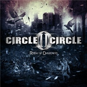 Circle II Circle - Reign Of Darkness (2015)