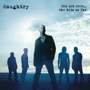 Daughtry - It's Not Over... The Hits So Far (2016)