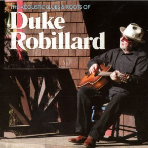 Duke Robillard - The Acoustic Blues & Roots of Duke Robillard (2015)