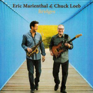 Eric Marienthal & Chuck Loeb - Bridges (2015)