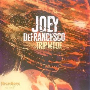 Joey DeFrancesco - Trip Mode (2015)
