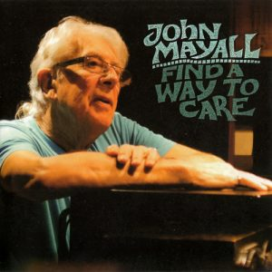 John Mayall - Find A Way To Care (2015)