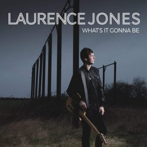 Laurence Jones - What's It Gonna Be (2015)