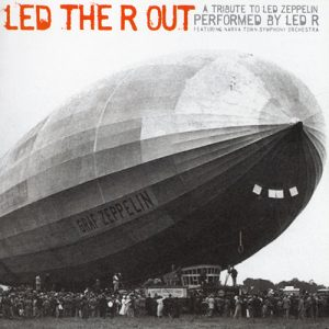Led R ‎– Led The R Out - A Tribute To Led Zeppelin (2007)