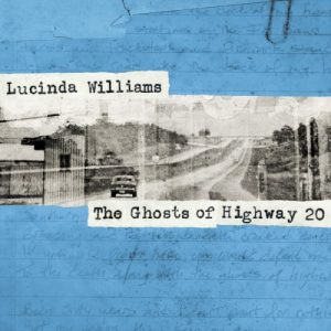 Lucinda Williams - The Ghosts Of Highway 20 (2CD, 2016)