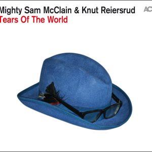 Mighty Sam McClain & Knut Reiersrud - Tears Of The World (2015)