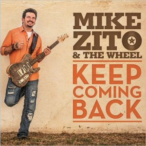 Mike Zito & The Wheel - Keep Coming Back (2015)