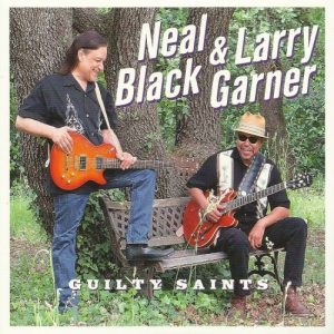 Neal Black & Larry Garner - Guilty Saints (2016)