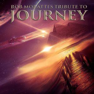 ROB MORATTI'S - Tribute To Journey (2015)