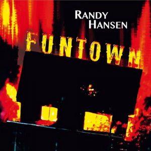 Randy Hansen - Funtown (2016)