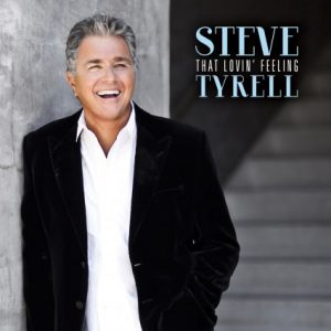 Steve Tyrell - That Lovin' Feeling (2015)