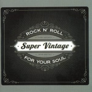 Super Vintage - Rock N' Roll For Your Soul (2015)