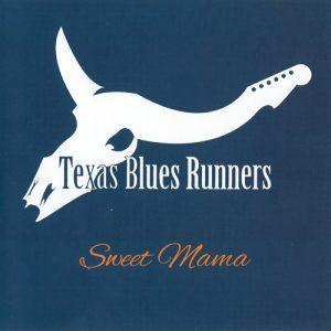 Texas Blues Runners - Sweet Mama (2014)