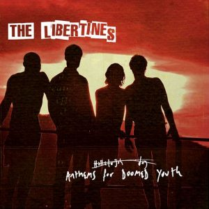 The Libertines - Anthems For Doomed Youth (Deluxe Edition, 2015)