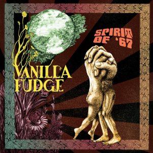Vanilla Fudge - Spirit of '67 (2015)