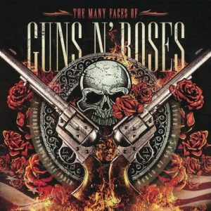 Various Artists - The Many Faces Of Guns N' Roses -  A Journey Through The Inner World Of Guns N' Roses (2CD, 2014)