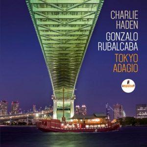 Charlie Haden & Gonzalo Rubalcaba - Tokyo Adagio (2015)