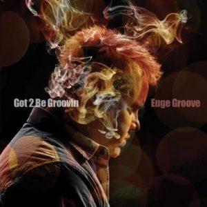 Euge Groove - Got 2 Be Groovin' (2014)