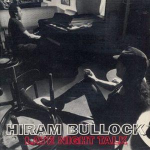 Hiram Bullock - Late Night Talk (1997)