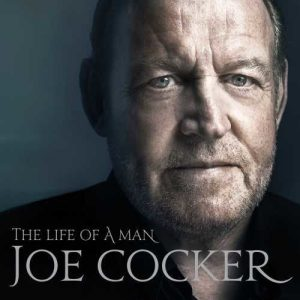 Joe Cocker's Legacy Celebrated With Two-CD The Life Of A Man: The Ultimate Hits 1968-2013, Alongside CD Reissues of 2007's Hymn for My Souland First-Ever U.S. Release of His Final Album, Fire It UpThese three releases offer a fitting retrospective on one of the most remarkable musical careers in rock history. (PRNewsFoto/Universal Music Enterprises)