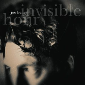 Joe Henry ‎– Invisible Hour (2014)