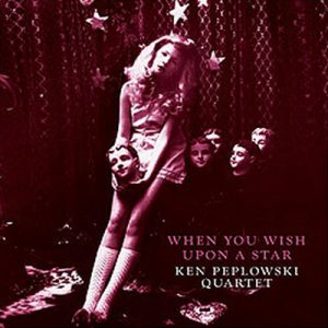 Ken Peplowski Quartet – When You Wish Upon A Star (2007)