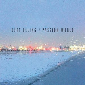 Kurt Elling - Passion World (2015)