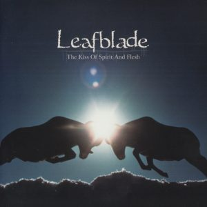Leafblade - The Kiss of Spirit and Flesh (2013)
