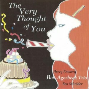 Rob Agerbeek Trio - The Very Thought of You (2005)