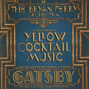 The Bryan Ferry Orchestra - Music from Baz Luhrmann's Film The Great Gatsby (2013)