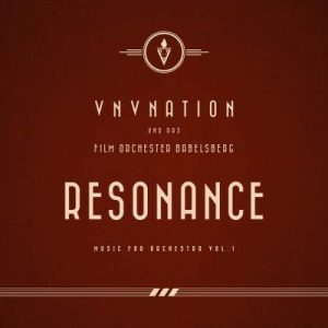 VNV Nation - Resonance - Music For Orchestra Vol. 1 (feat. Das Film Orchester Babelsberg) (2015)
