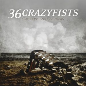 36 Crazyfists - Collisions and Castaways (2010)