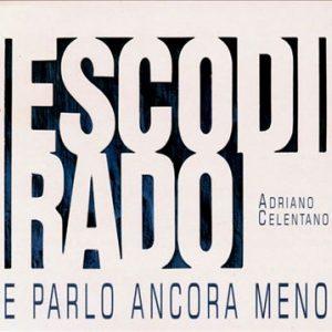 Adriano Celentano – Esco Di Rado E Parlo Ancora Meno (2000)