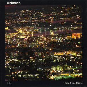 Azimuth - How It Was Then... Never Again (1995)
