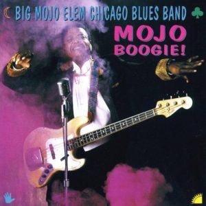 Big Mojo Elem Chicago Blues Band - Mojo Boogie! (1994)