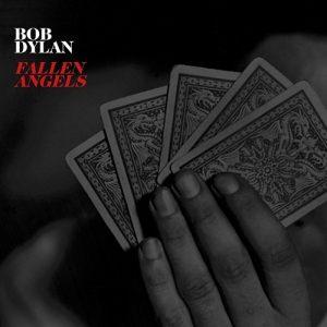 Bob Dylan - Fallen Angels (2016)