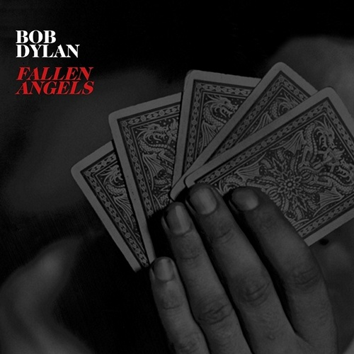 Bob Dylan — Fallen Angels (2016)