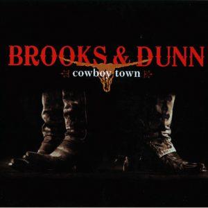 Brooks & Dunn - Cowboy Town (2007)