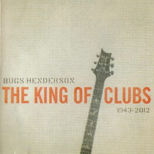 Bugs Henderson - The King Of Clubs (2CD, 2014)